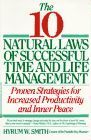 book covers the 10 natural laws of successful time and life management